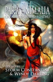 Para Animalia: Creatures of Wraeththu ebook by Storm Constantine,Wendy Darling