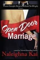 Open Door Marriage ebook by Naleighna Kai
