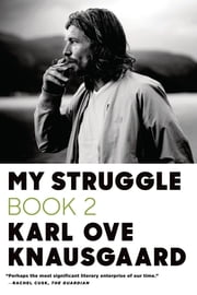 My Struggle: Book 2 - A Man in Love ebook by Karl Ove Knausgaard,Don Bartlett