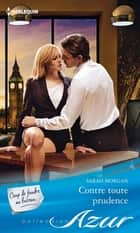 Contre toute prudence ebook by Sarah Morgan