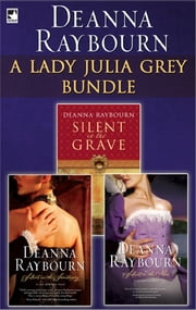The Lady Julia Grey Bundle - Silent in the Grave\Silent in the Sanctuary\Silent on the Moor ebook by Deanna Raybourn