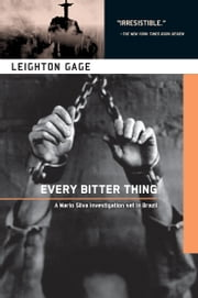 Every Bitter Thing - A Chief Inspector Mario Silva Investigation ebook by Leighton Gage