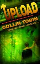 Upload ebook by Collin Tobin