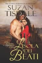 L'Isola Dei Beati - Isle of the Blessed, Italian Translation ebook by Suzan Tisdale