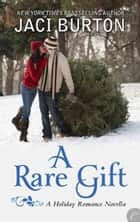 A Rare Gift eBook by Jaci Burton
