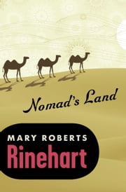 Nomad's Land ebook by Mary R Rinehart