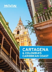 Moon Cartagena & Colombia's Caribbean Coast ebook by Andrew Dier