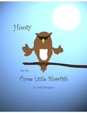Hooty and the Three Little Blowfish ebook by David Forgensi