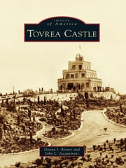 Tovrea Castle ebook by Donna J. Reiner,John L. Jacquemart