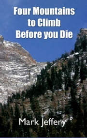 Four Mountains to Climb Before you Die - A journey from law to grace ebook by Mark Jeffery
