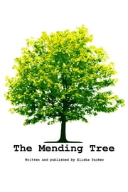 The Mending Tree ebook by Elisha Parker