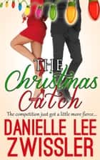 The Christmas Catch ebook by Danielle Lee Zwissler