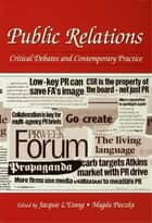 Public Relations - Critical Debates and Contemporary Practice ebook by Jacquie L'Etang, Magda Pieczka