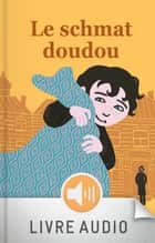 Le schmat doudou ebook by Joëlle Jolivet, Muriel Bloch