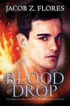 Blood Drop ebook by Jacob Z. Flores