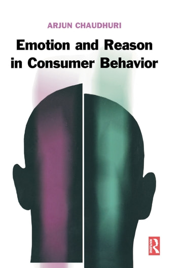 Emotion and Reason in Consumer Behavior ebook by Arjun Chaudhuri