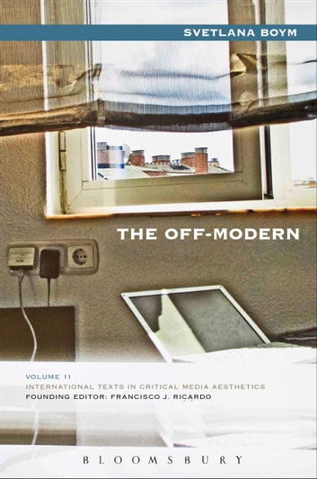 The Off-Modern ebook by Svetlana Boym