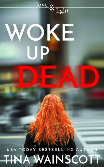 Woke Up Dead ebook by Tina Wainscott