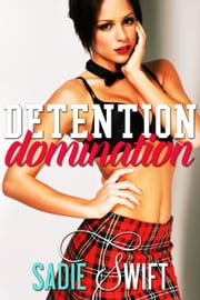 Detention Domination ebook by Sadie Swift