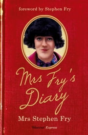 Mrs Fry's Diary ebook by Stephen Fry