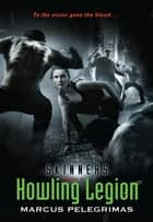 Howling Legion (Skinners, Book 2) ebook by Marcus Pelegrimas