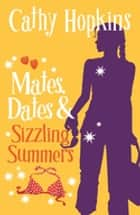 Mates, Dates and Sizzling Summers eBook by Cathy Hopkins
