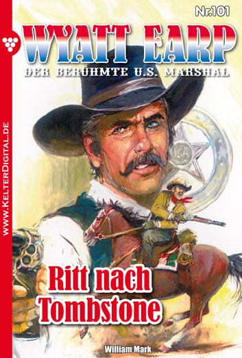 Wyatt Earp 101 - Western - Ritt nach Tombstone ebook by William Mark
