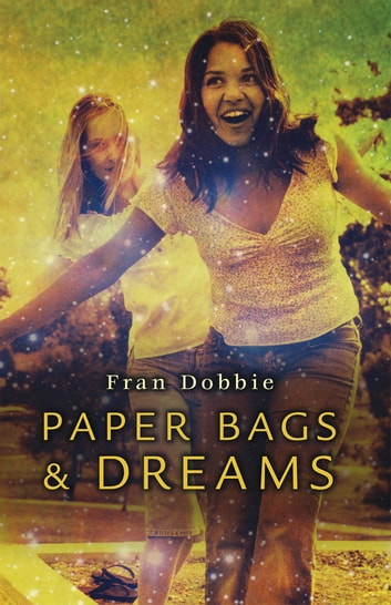 Paper Bags and Dreams ebook by Fran Dobbie