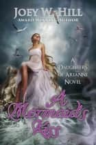 A Mermaid's Kiss - A Daughters of Arianne Series Novel ebook by Joey W. Hill