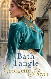 Bath Tangle ekitaplar by Georgette Heyer