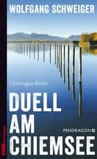 Duell am Chiemsee ebook by Wolfgang Schweiger