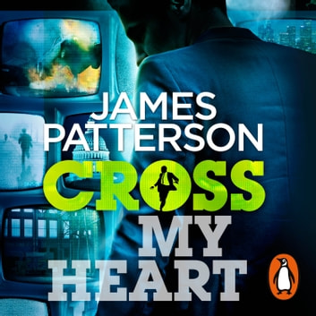 Cross My Heart - (Alex Cross 21) audiobook by James Patterson