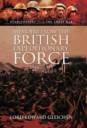Memoirs from the British Expeditionary Force - 1914-1915 ebook by Lord Edward  Gleichen