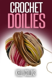 Crochet Doilies ebook by Kelly Collins