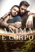 Anima e corpo ebook by Lucy Lennox & Sloane Kennedy