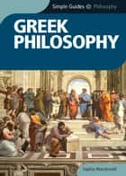 Greek Philosophy - Simple Guides ebook by Sophia Macdonald