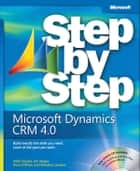 Microsoft Dynamics CRM 4.0 Step by Step ebook by Jim Steger, Mike Snyder, Brendan Landers
