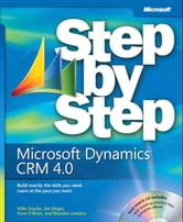 Microsoft Dynamics CRM 4.0 Step by Step ebook by Jim Steger,Mike Snyder,Brendan Landers