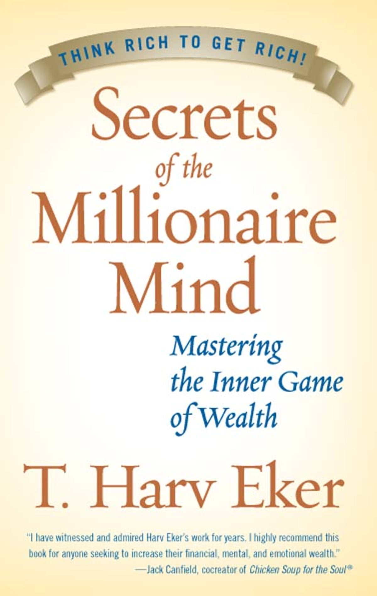 Secrets Of The Millionaire Mind  Mastering The Inner Game Of Wealth Ebook  By T