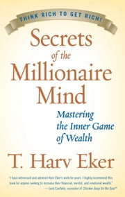 Secrets of the Millionaire Mind ebook by T. Harv Eker