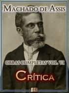 Críticas de Machado de Assis - Obras Completas ebook by Machado de Assis
