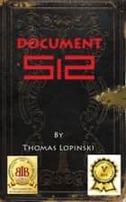 Document 512 ebook by Thomas Lopinski