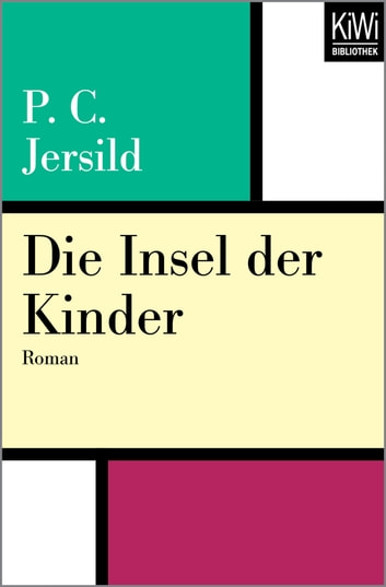 Die Insel der Kinder - Roman ebook by Per Christian Jersild