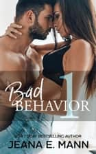 Bad Behavior #1 ebook by Jeana E. Mann