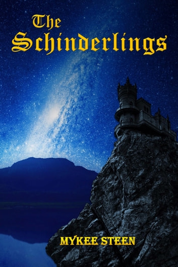 The Schinderlings ebook by Mykee Steen