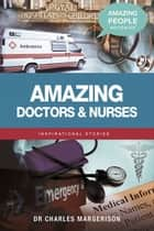Amazing Doctors and Nurses ebook by Charles Margerison