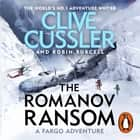 The Romanov Ransom - Fargo Adventures #9 Áudiolivro by Scott Brick, Clive Cussler, Robin Burcell