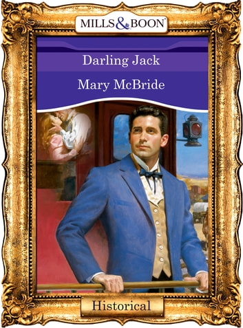 Darling Jack (Mills & Boon Vintage 90s Modern) ebook by Mary McBride
