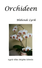 Orchideen - Blühende Lyrik ebook by Ingrid-Ellen-Brigitte Schmitz