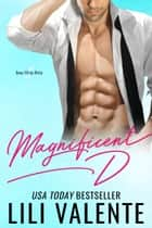 Magnificent D ebook by Lili Valente